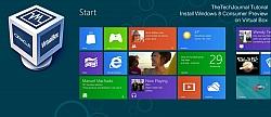 [Tutorial] How To Install Windows 8 Consumer Preview In VirtualBox Virtual Machine On Mac & Windows 7